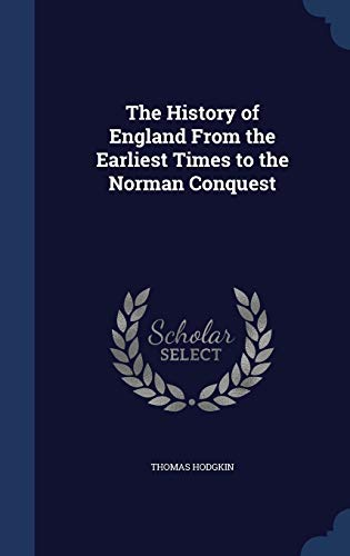 9781297874550: The History of England From the Earliest Times to the Norman Conquest