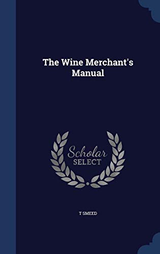 9781297877957: The Wine Merchant's Manual