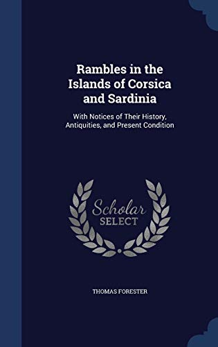9781297879708: Rambles in the Islands of Corsica and Sardinia: With Notices of Their History, Antiquities, and Present Condition