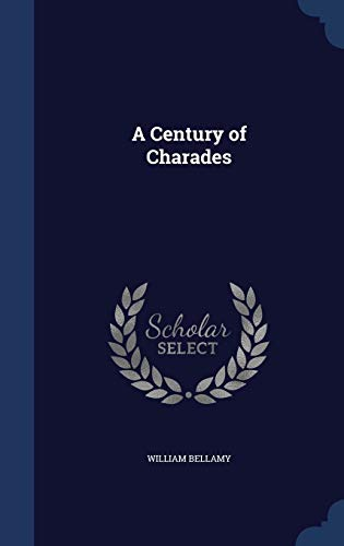 9781297880421: A Century of Charades