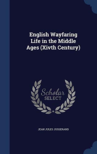 9781297881350: English Wayfaring Life in the Middle Ages (Xivth Century)
