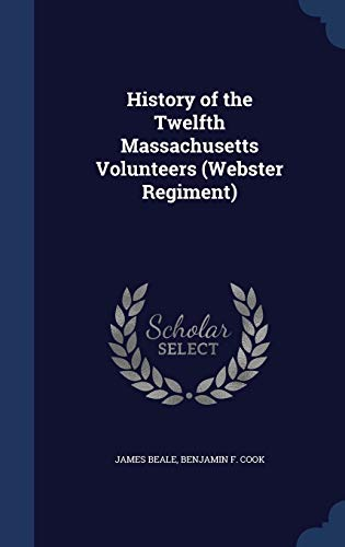 9781297883682: History of the Twelfth Massachusetts Volunteers (Webster Regiment)