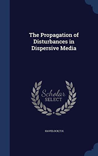 9781297885426: The Propagation of Disturbances in Dispersive Media