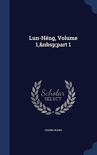 9781297888007: Lun-Heng, Volume 1, Part 1
