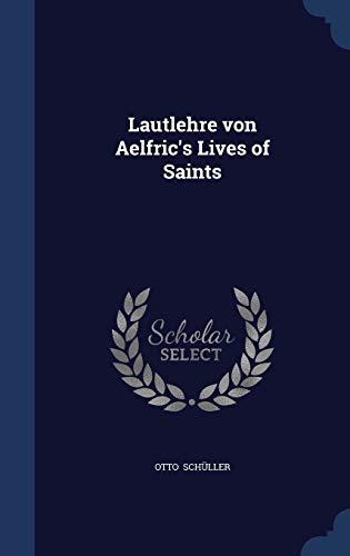 9781297889356: Lautlehre von Aelfric's Lives of Saints