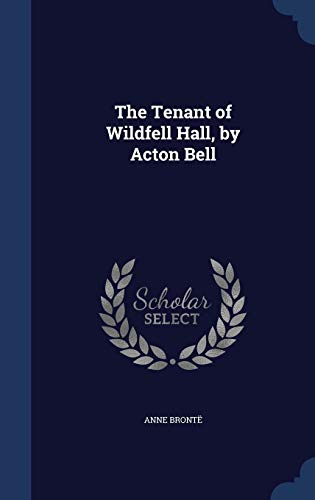 9781297889738: The Tenant of Wildfell Hall, by Acton Bell