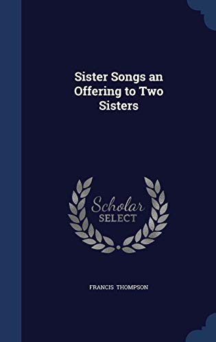 9781297890222: Sister Songs an Offering to Two Sisters