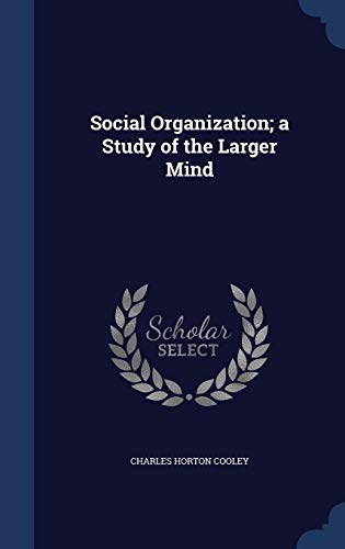 9781297893711: Social Organization; a Study of the Larger Mind