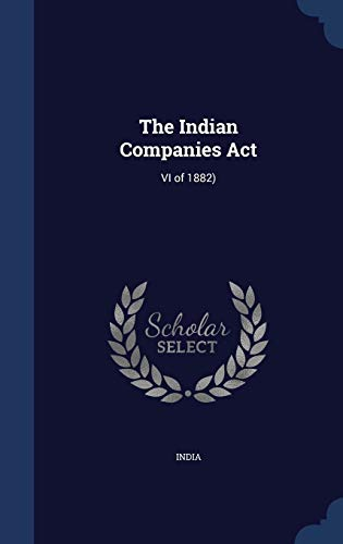 9781297894299: The Indian Companies Act: VI of 1882)