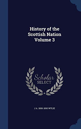 9781297896415: History of the Scottish Nation Volume 3
