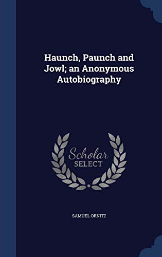 9781297896651: Haunch, Paunch and Jowl; An Anonymous Autobiography