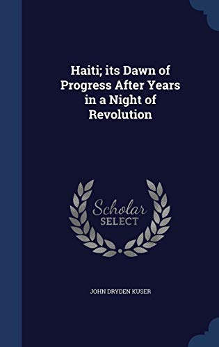 9781297897825: Haiti; its Dawn of Progress After Years in a Night of Revolution