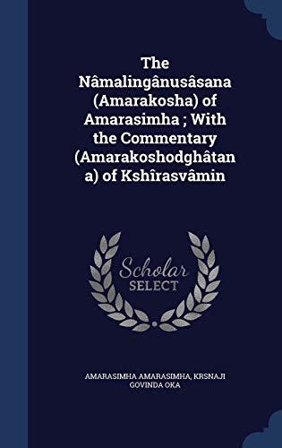 9781297898402: The Nâmalingânusâsana (Amarakosha) of Amarasimha ; With the Commentary (Amarakoshodghâtana) of Kshîrasvâmin