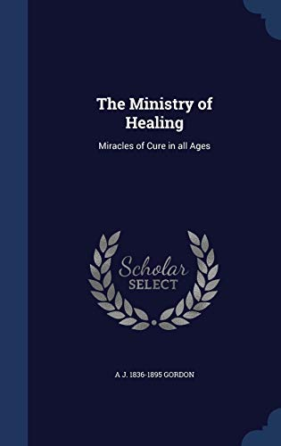 9781297898501: The Ministry of Healing: Miracles of Cure in all Ages