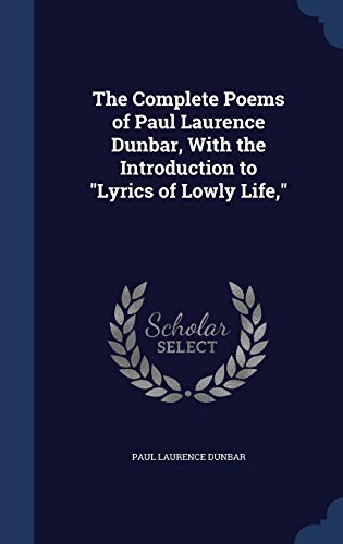 9781297900471: The Complete Poems of Paul Laurence Dunbar, With the Introduction to