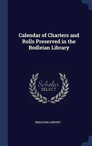 9781297902352: Calendar of Charters and Rolls Preserved in the Bodleian Library