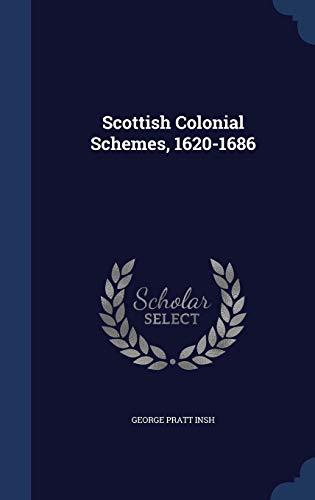 9781297904103: Scottish Colonial Schemes, 1620-1686