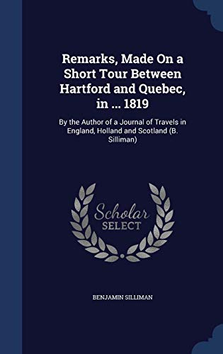 Remarks, Made On a Short Tour Between: Silliman, Benjamin