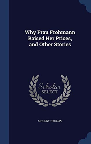 9781297906831: Why Frau Frohmann Raised Her Prices, and Other Stories