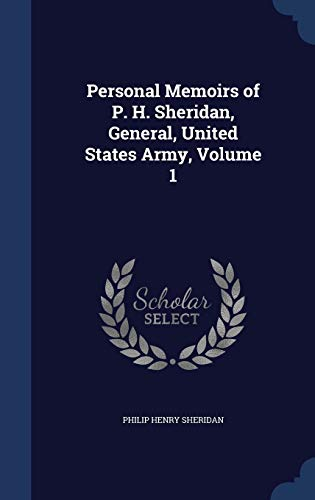 9781297908767: Personal Memoirs of P. H. Sheridan, General, United States Army, Volume 1