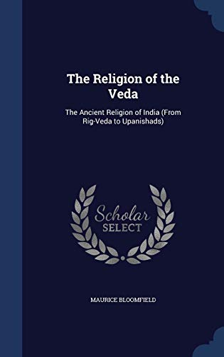 9781297915215: The Religion of the Veda: The Ancient Religion of India (From Rig-Veda to Upanishads)