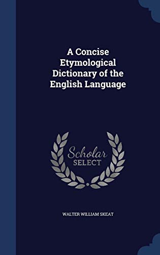 9781297915512: A Concise Etymological Dictionary of the English Language