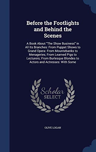 9781297916359: Before the Footlights and Behind the Scenes: A Book About