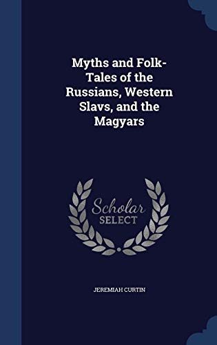 9781297919824: Myths and Folk-Tales of the Russians, Western Slavs, and the Magyars