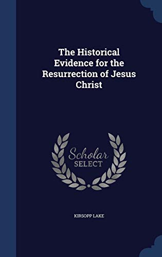 9781297921568: The Historical Evidence for the Resurrection of Jesus Christ