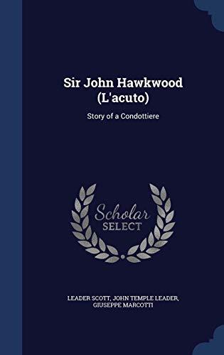 9781297922404: Sir John Hawkwood (L'acuto): Story of a Condottiere