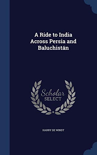 9781297924262: A Ride to India Across Persia and Baluchistán