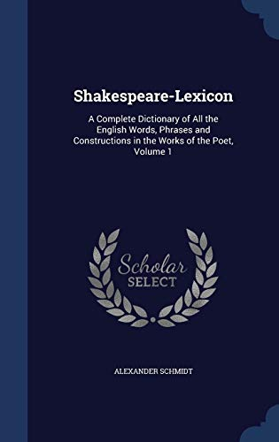 9781297925498: Shakespeare-Lexicon: A Complete Dictionary of All the English Words, Phrases and Constructions in the Works of the Poet, Volume 1