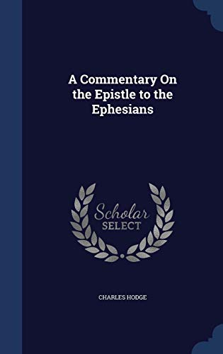 9781297926877: A Commentary on the Epistle to the Ephesians