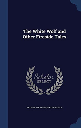9781297928000: The White Wolf and Other Fireside Tales