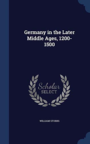 9781297928970: Germany in the Later Middle Ages, 1200-1500