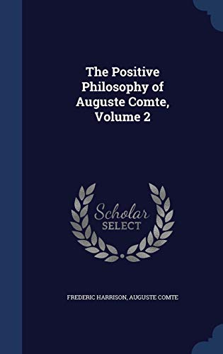 9781297930102: The Positive Philosophy of Auguste Comte, Volume 2