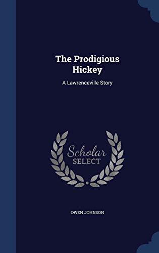 The Prodigious Hickey: A Lawrenceville Story: Johnson, Owen