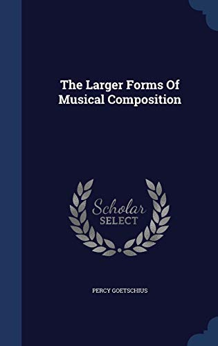 9781297935534: The Larger Forms Of Musical Composition