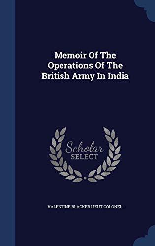 Memoir of the Operations of the British: Valentine Blacker Lieut
