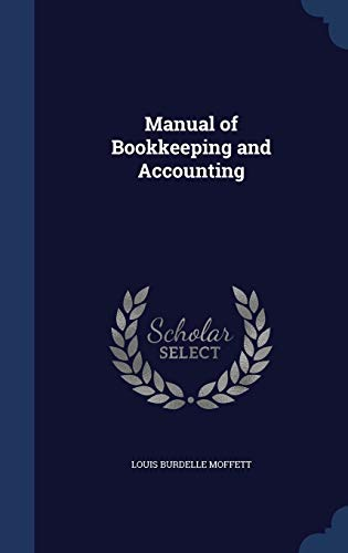 Manual of Bookkeeping and Accounting: Louis Burdelle Moffett
