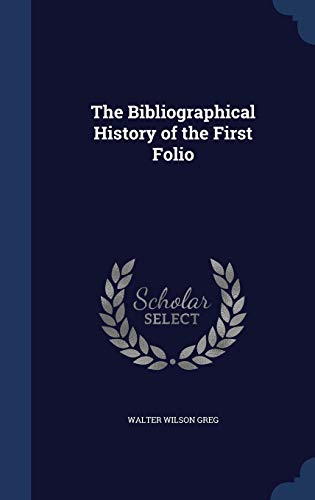 9781297939808: The Bibliographical History of the First Folio