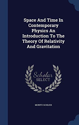 9781297942457: Space And Time In Contemporary Physics An Introduction To The Theory Of Relativity And Gravitation