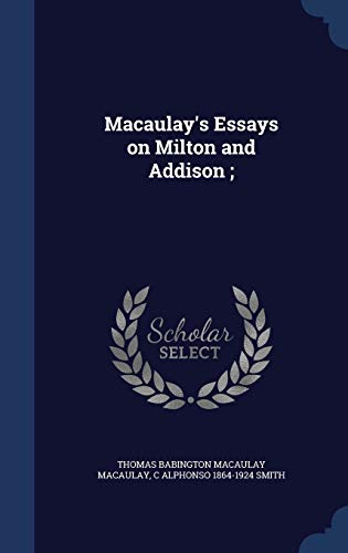 9781297944543: Macaulay's Essays on Milton and Addison;
