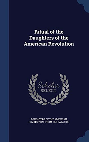 9781297946141: Ritual of the Daughters of the American Revolution