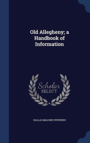 9781297948244: Old Allegheny; a Handbook of Information