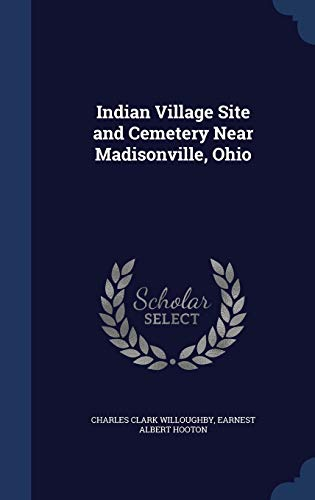 9781297950278: Indian Village Site and Cemetery Near Madisonville, Ohio