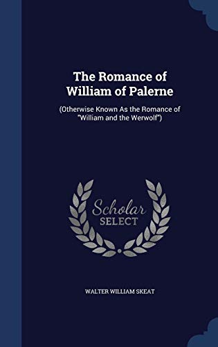 9781297953552: The Romance of William of Palerne: (Otherwise Known as the Romance of William and the Werwolf)