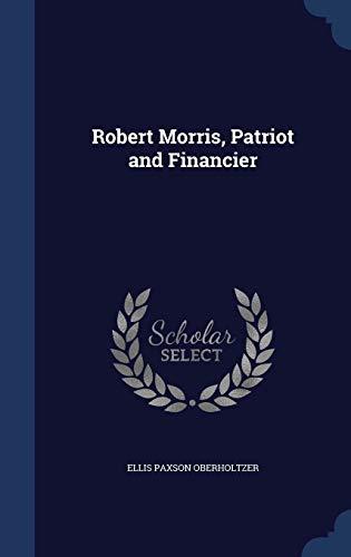 9781297953682: Robert Morris, Patriot and Financier