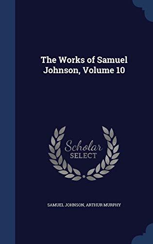 9781297956843: The Works of Samuel Johnson, Volume 10