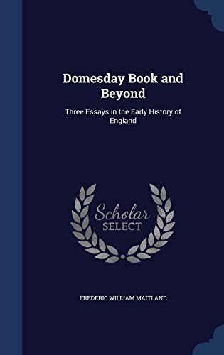 9781297959226: Domesday Book and Beyond: Three Essays in the Early History of England